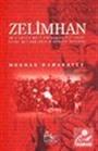 Zelimhan (Bir Çeçen Halk Kahramanının Zulme Karşı Mücadelesinin Gerçek Öyküsü)