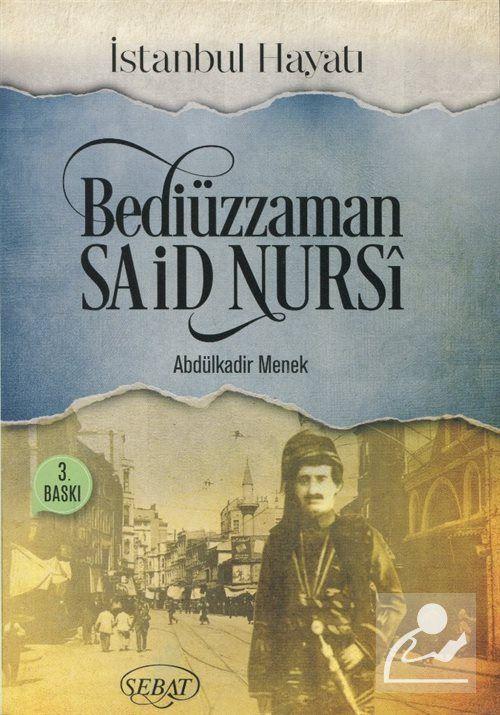 Bediüzaman Said Nursi - İstanbul Hayatı