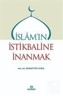 İslam'ın İstikbaline İnanmak