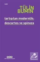 Tartışılan Modernlik: Descartes ve Spinoza