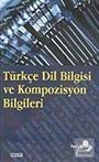Türkçe Dil Bilgisi ve Kompozisyon Bilgileri