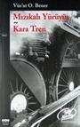 Mızıkalı Yürüyüş / Kara Tren