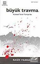 Büyük Travma / Küresel Terör Türkiye'de