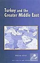 Turkey And The Greater Middle East (Türkiye ve Büyük Ortadoğu Projesi)