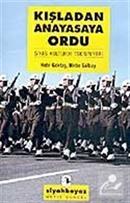 Kışlalardan Anayasaya Ordu