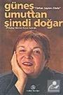 Türkan Saylan Kitabı / Güneş Umuttan Şimdi Doğar