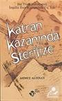 Katran Kazanında Sterilize / Bir Türk Subayının İngiliz Esir Kampında Üç Yılı