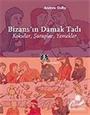 Bizans'ın Damak Tadı / Kokular, Şaraplar, Yemekler
