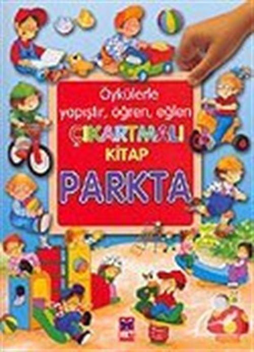 Parkta / Öykülerle Yapıştır, Öğren, Eğlen Çıkartmalı Kitap