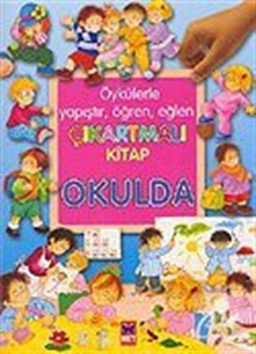 Okulda / Öykülerle Yapıştır, Öğren, Eğlen Çıkartmalı Kitap