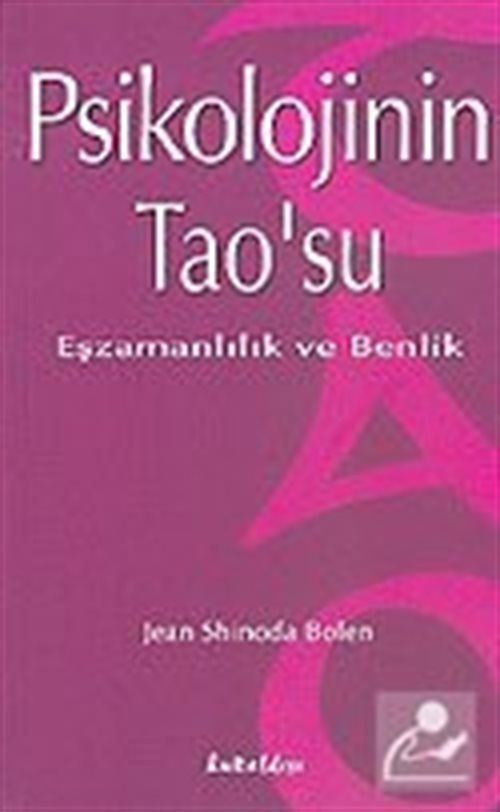 Psikolojinin Tao'su / Eşzamanlılık ve Benlik