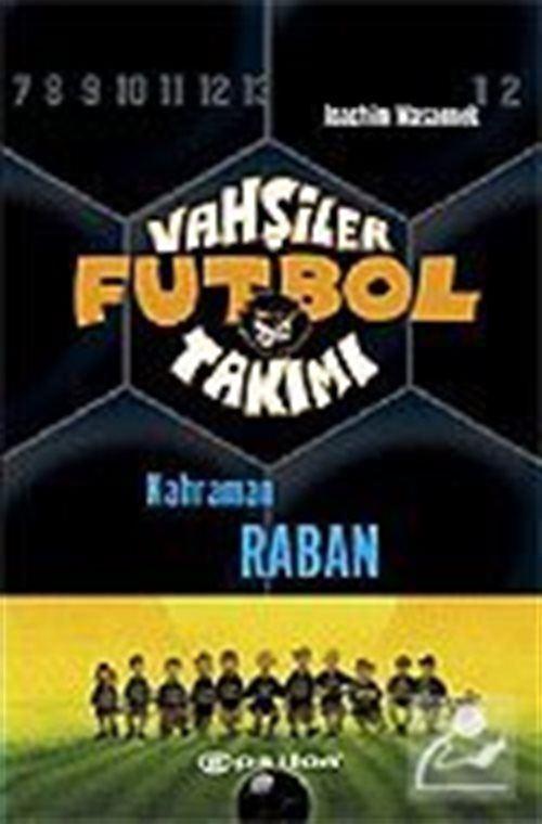 Vahşiler Futbol Takımı 6: Kahraman Raban