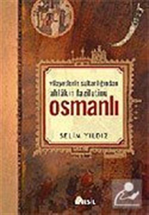 Vilayetler Sultanlığından Faziletlerin Sultanlığına Osmanlı