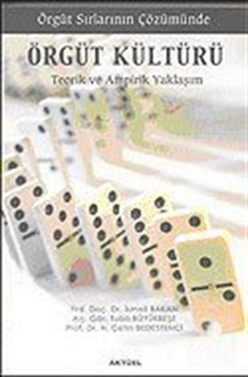 Örgüt Sırlarının Çözümünde / Örgüt Kültürü / Teorik ve Ampirik Yaklaşım