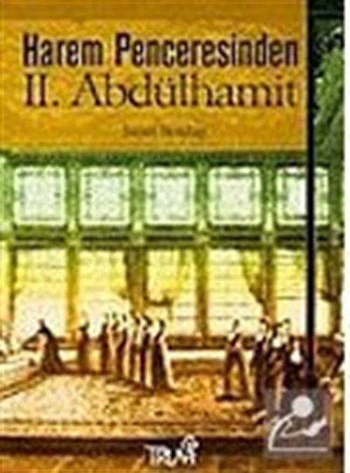 Harem Penceresinden II. Abdülhamit