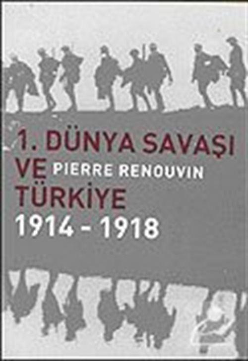 1.Dünya Savaşı ve Türkiye 1914-1918