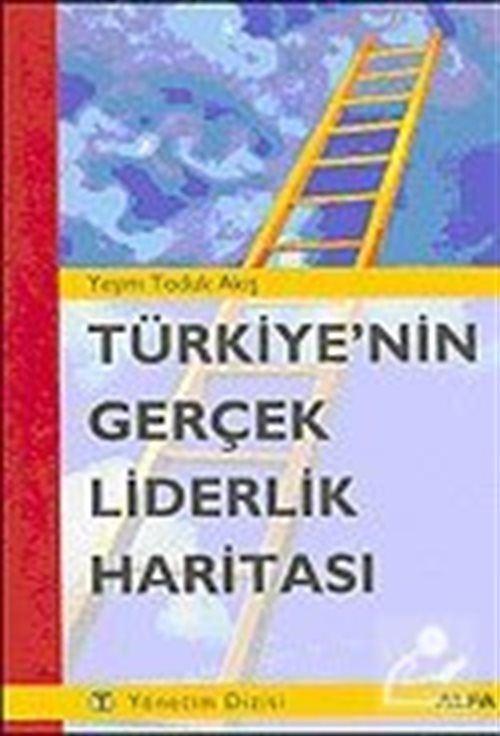 Türkiye'nin Gerçek Liderlik Haritası