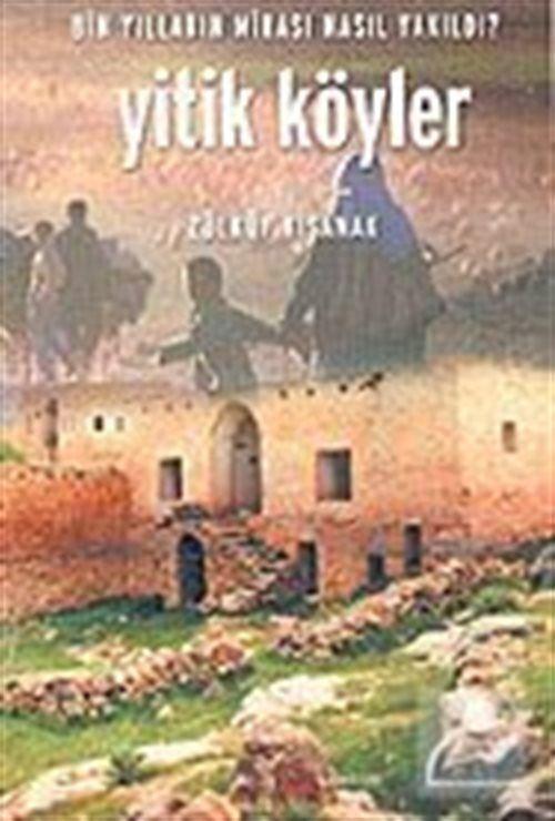 Yitik Köyler / Bin Yılların Mirası Nasıl Yakıldı