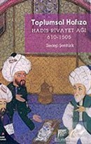 Toplumsal Hafıza / Hadis Rivayet Ağı 610-1505