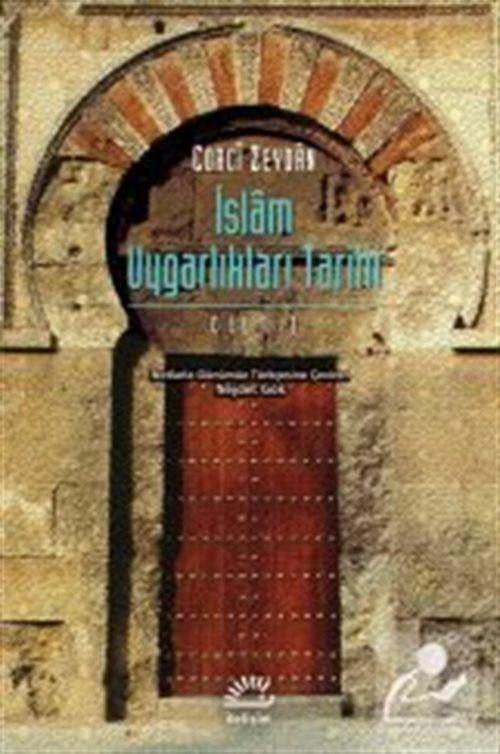 İslam Uygarlıkları Tarihi 1.Cilt
