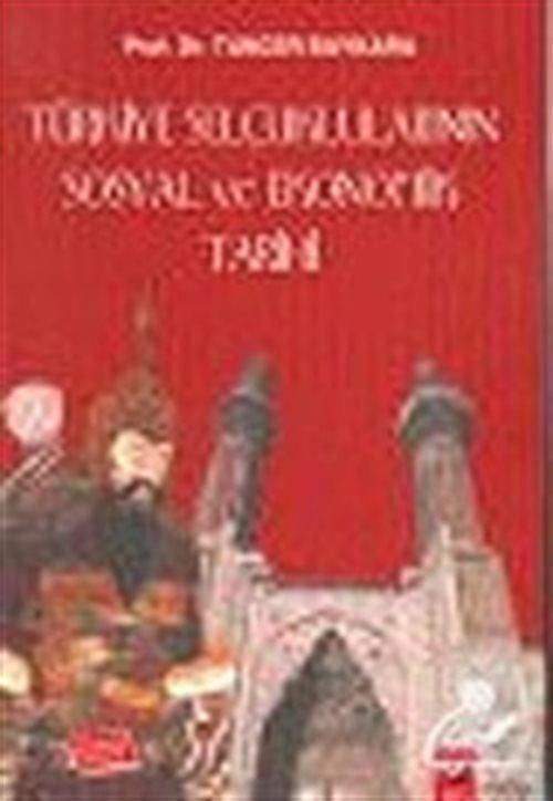 Türkiye Selçuklularının Sosyal ve Ekonomik Tarihi