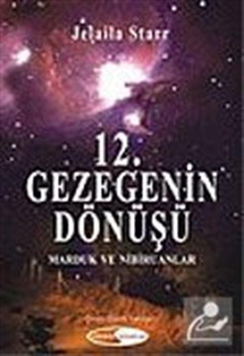 12. Gezegenin Dönüşü / Marduk ve Nibiruanlar