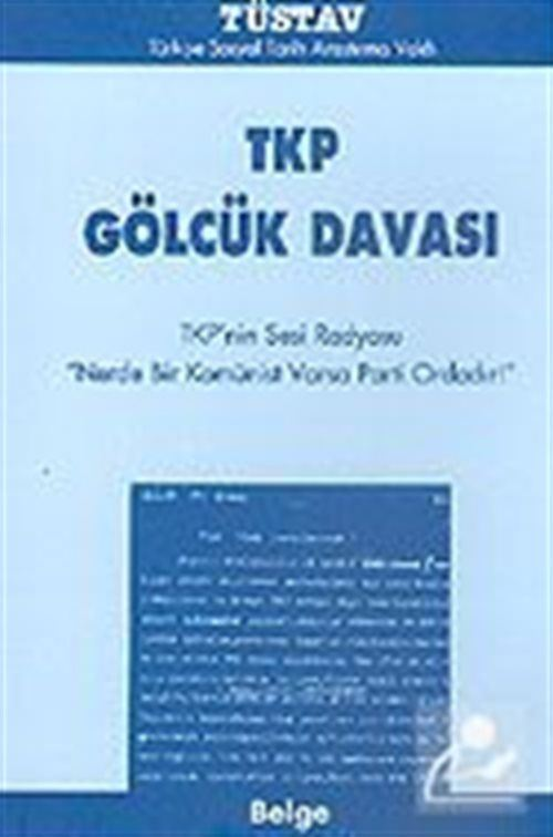 TKP Gölcük Davası / TKP'nin Sesi Radyosu 'Nerde Bir Komünist Varsa Parti Ordadır!'