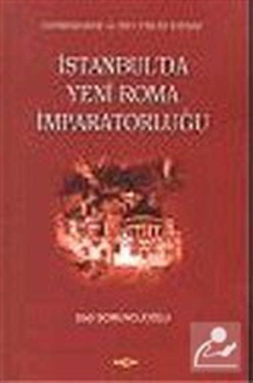 İstanbul'da Yeni Roma İmparatorluğu