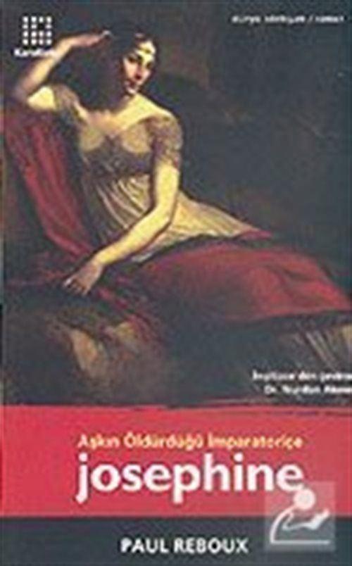 Josephine / Aşkın Öldürdüğü İmparatoriçe