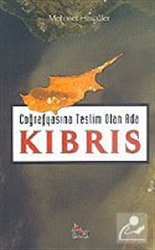 Coğrafyasina Teslim Olan Ada Kıbrıs