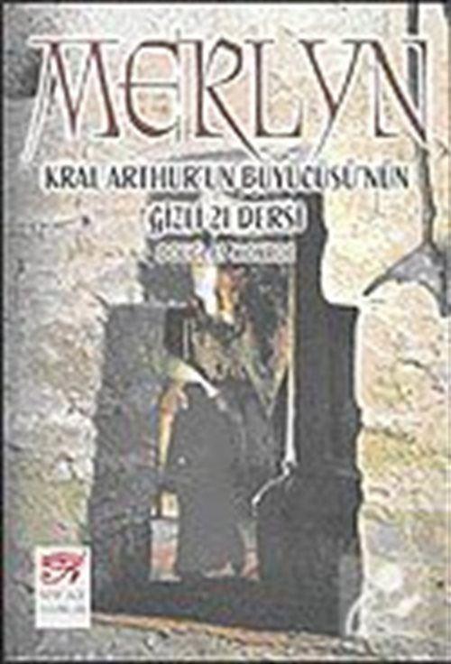 Merlyn: Kral Arthur'un Büyücüsü'nün Gizli 21 Dersi