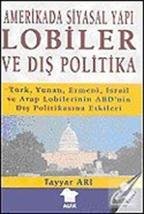 Amerikada Siyasal Yapı ve Dış Politika: Lobiler