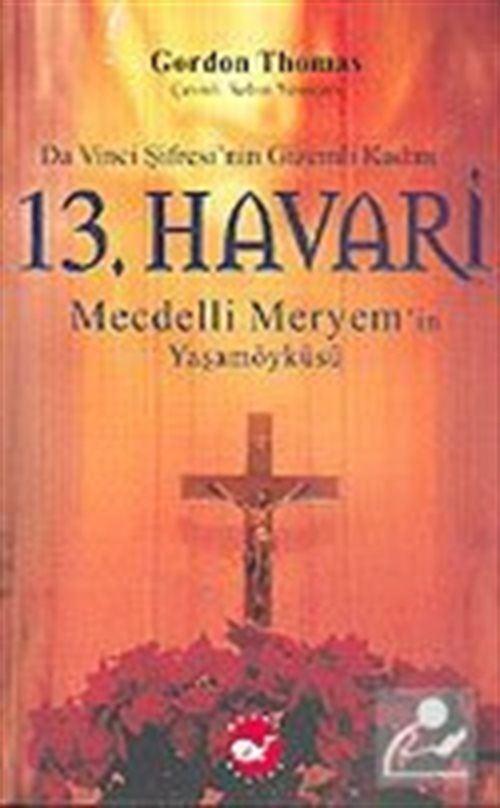 13. Havari: Mecdelli Meryem'in Yaşamöyküsü