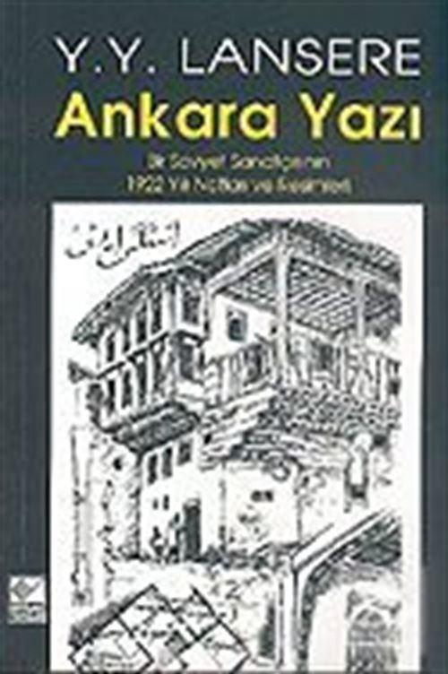 Ankara Yazı : Bir Sovyet Sanatçısının 1922 Yılı Notları ve Resimleri