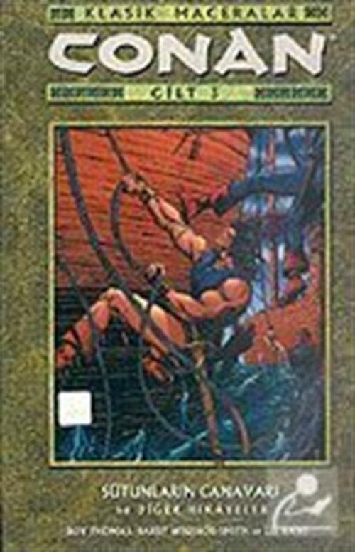 Conan Klasik Cilt 3 / Sütunların Canavarı ve Diğer Hikayeler