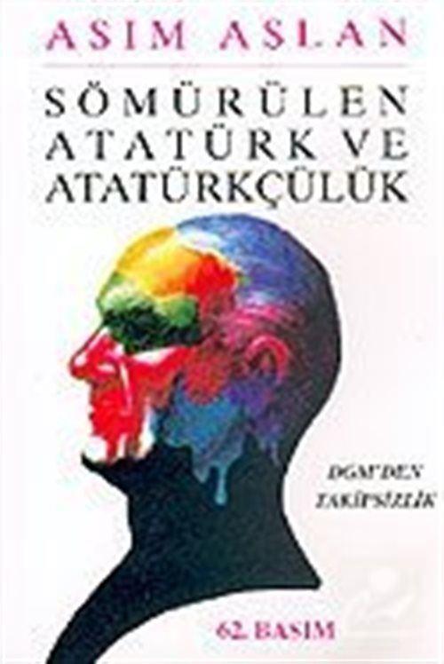 Sömürülen Atatürk ve Atatürkçülük