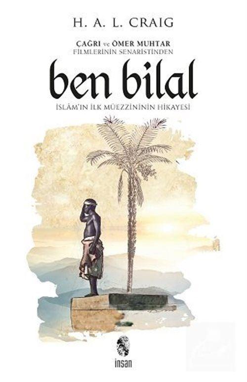 Ben Bilal: İslam'ın İlk Müezzininin Hikayesi