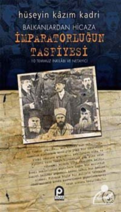 Balkanlardan Hicaza İmparatorluğun Tasfiyesi / 10 Temmuz İnkılabı ve Netayici