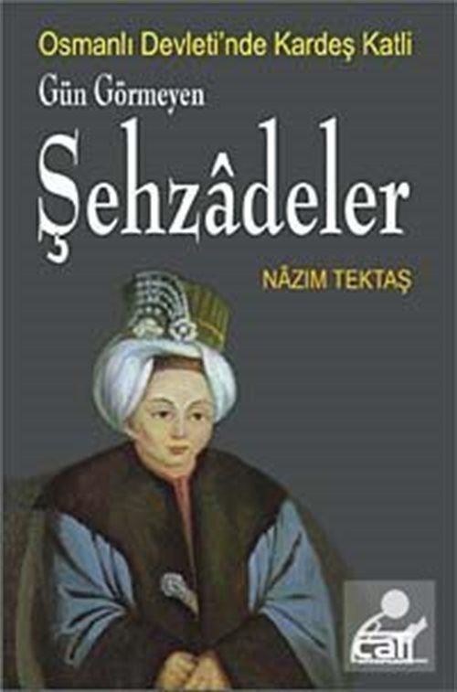 Osmanlı'da Kardeş Katli 'Gün Görmeyen Şehzadeler'