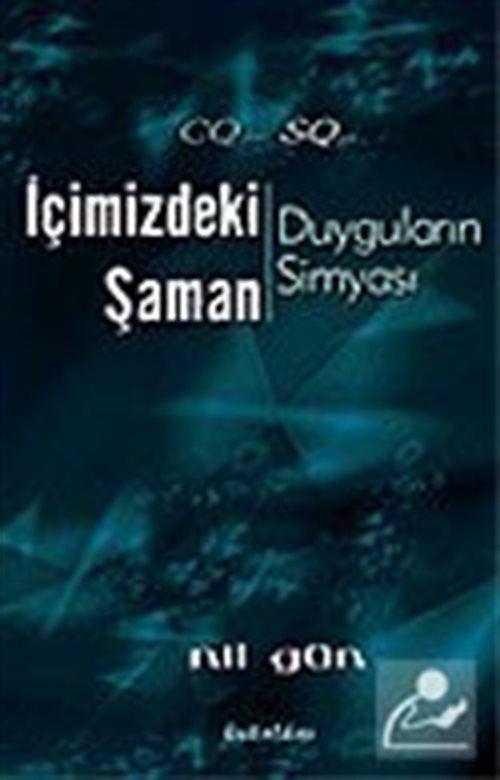 İçimizdeki Şaman: Duyguların Simyası