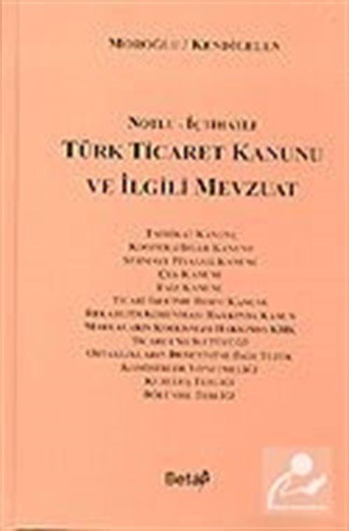 Türk Ticaret Kanunu ve İlgili Mevzuat (Öğrenciler İçin)
