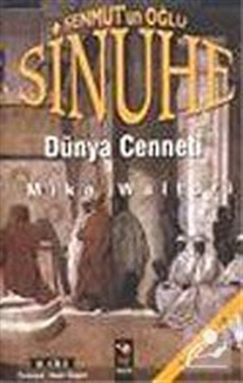 Sinuhe II: Senmut'un Oğlu / Dünya Cenneti