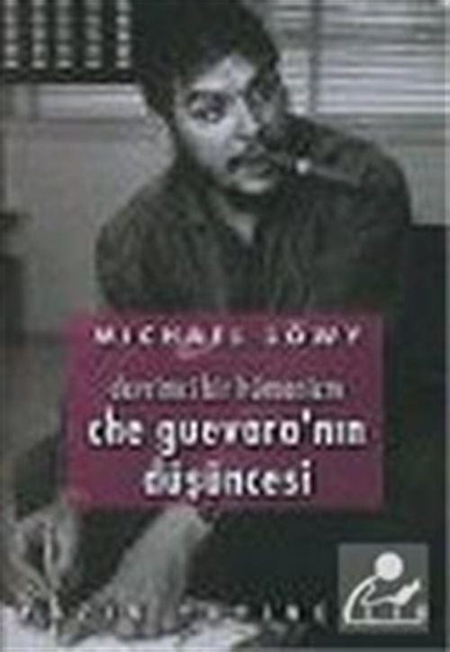 Che Guevara'nın Düşüncesi :Devrimci Bir Hümanizm