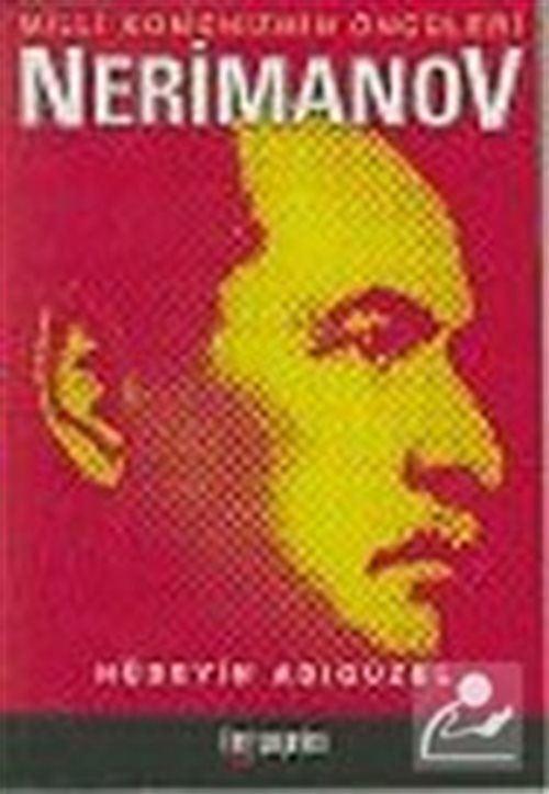 Nerimanov : Milli Komünizmin Öncüleri