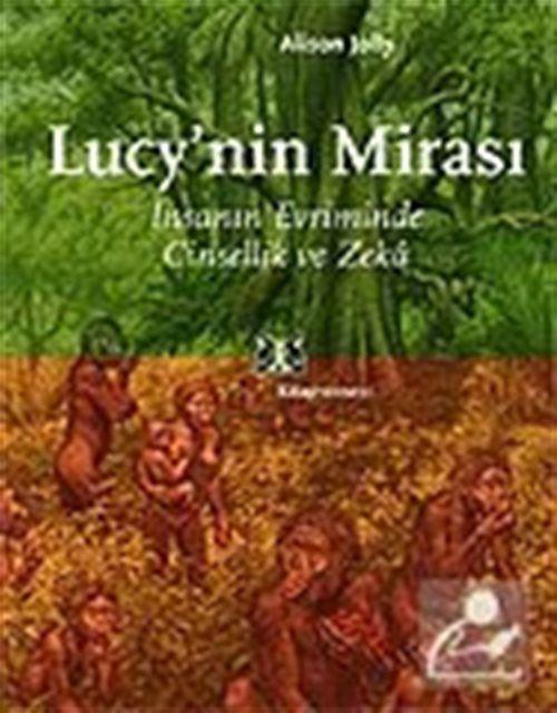 Lucy'nin Mirası: İnsanın Evriminde Cinsellik ve Zeka
