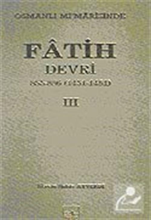 Osmanlı Mimarasinde Fatih Devri-III