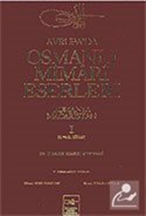 Avrupa'da Osmanlı Mimari Eserleri-Romanya-Macaristan (1.cilt, 1.ve 2.kitap)