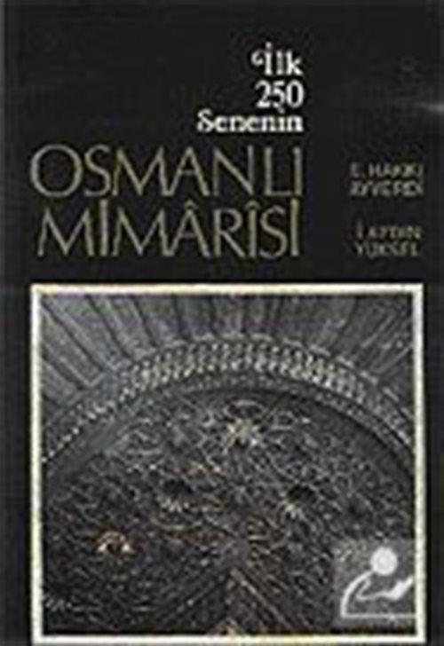İlk 250 Senenin Osmanlı Mimarisi