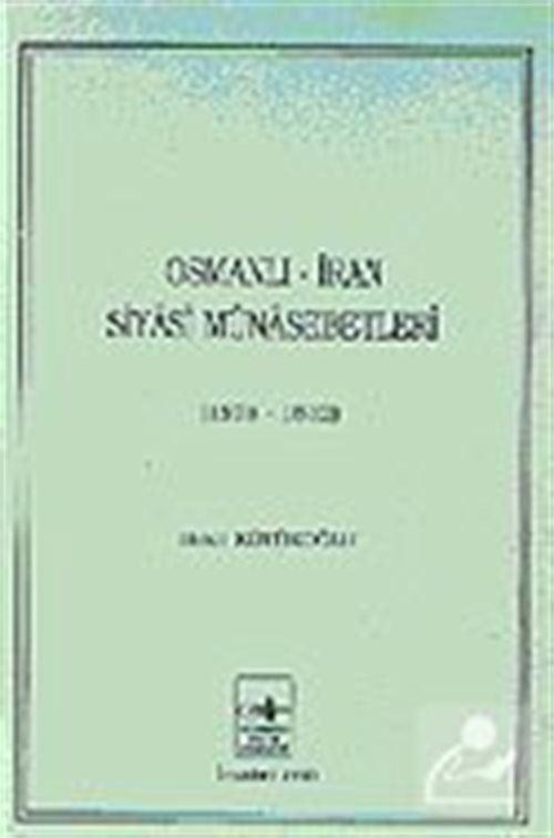 Osmanlı - İran Siyasi Münasebetleri (1578-1612)