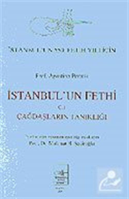 İstanbul'un Fethi Cilt 1/Çağdaşların Tanıklığı